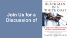 Virtual Book Discussion - Black Man in a White Coat (A Doctor's Reflections on Race and Medicine)